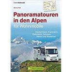 Panoramatouren in den Alpen für Wohnmobile Deutschland, Frankreich, Österreich, Schweiz, Italien und Slowenien…
