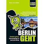 BERLIN GEHT Einfach gehen Spaziergänge in und um Berlin. Kiezig und kitschig, kultig und kulturell, klassisch und konservativ, kämpferisch und kapriziös, keck und keusch DITT IS BERLIN.