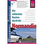 Reise Know-How Wohnmobil-Tourguide Normandie Die schönsten Routen