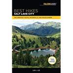 Best Hikes Salt Lake City The Greatest Vistas, Waterfalls, and Wildflowers (Besk Hikes)