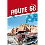 Route 66 - Neue Wege auf altem Asphalt Routenreiseführer
