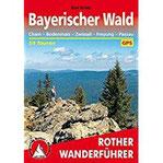 Bayerischer Wald Cham – Bodenmais – Zwiesel – Freyung – Passau. 54 Touren. Mit GPS-Tracks (Rother Wanderführer)