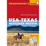 USA-Texas und Mittlerer Westen - Reiseführer von Iwanowski Individualreiseführer mit vielen Detailkarten und Karten-Download