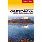 Reiseführer Kamtschatka Zu den Bären und Vulkanen im Nordosten Sibiriens (Trescher-Reihe Reisen)