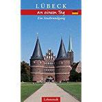 Lübeck an einem Tag Ein Stadtrundgang