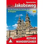 Spanischer Jakobsweg Von den Pyrenäen bis Santiago de Compostela. 42 Etappen. Mit GPS-Tracks (Rother Wanderführer)