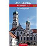 Augsburg an einem Tag Ein Stadtrundgang