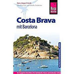 Reise Know-How Costa Brava mit Barcelona Reiseführer für individuelles Entdecken