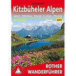 Kitzbüheler Alpen Alpbach - Wildschönau - Brixental - St. Johann - Pillerseetal. 62 Touren. Mit GPS-Daten (Rother Wanderführer)