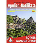 Apulien - Basilikata Gargano - Salento - Valle d'Agri - Matera. 52 Touren. Mit GPS-Tracks (Rother Wanderführer)