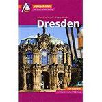 Dresden MM-City Reiseführer Michael Müller Verlag Individuell reisen mit vielen praktischen Tipps und Web-App mmtravel.com