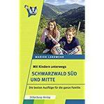 Mit Kindern unterwegs - Schwarzwald Süd und Mitte Die besten Ausflüge für die ganze Familie