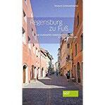 Regensburg zu Fuß Die schönsten Sehenswürdigkeiten zu Fuß entdecken