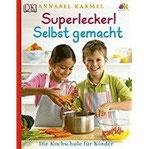Superlecker! Selbst gemacht Die Kochschule für Kinder