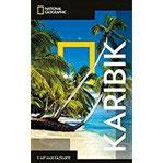 National Geographic Reiseführer Karibik Reisen in die Karibik mit Karte, Geheimtipps und allen Sehenswürdigkeiten wie das…