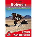 Bolivien Die schönsten Wanderungen und Trekkingrouten. 52 Touren (Rother Wanderführer)