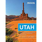 Moon Utah With Zion, Bryce Canyon, Arches, Capitol Reef & Canyonlands National Parks (Travel Guide)