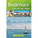 Bodensee – Zeit für das Beste Highlights – Geheimtipps – Wohlfühladressen