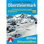 Obersteiermark Mit oberösterreichischen Voralpen. 50 Skitouren zwischen Salzkammergut und Hochschwab. Mit GPS-Daten (Rother Skitourenführer)