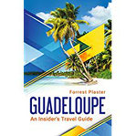 Guadeloupe An Insider's Travel Guide (English Edition)