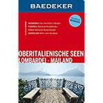 Baedeker Reiseführer Oberitalienische Seen, Lombardei, Mailand mit GROSSER REISEKARTE