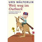 Weit weg im Outback Unser Leben in Australien