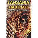 TANSANIA hautnah Das etwas andere Länderporträt