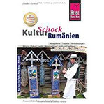Reise Know-How KulturSchock Rumänien Alltagskultur, Traditionen, Verhaltensregeln, ...