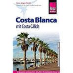 Reise Know-How Costa Blanca mit Costa Cálida Reiseführer für individuelles Entdecken
