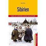 Sibirien Städte und Landschaften zwischen Ural und Pazifik (Trescher-Reihe Reisen)