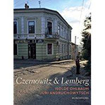Czernowitz & Lemberg In Fotos und Text