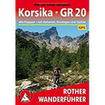 Korsika - GR 20 Alle Etappen - mit Varianten, Einstiegen und Gipfeln. Mit GPS-Daten (Rother Wanderführer)