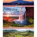 Highlights Island Die 50 Ziele, die Sie gesehen haben sollten. Ein Island Bildband und Reiseführer in einem mit Sehenswürdigkeiten, Vulkanen, Gletschern für Ihre Reise nach Island