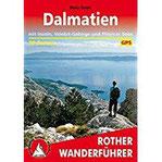 Dalmatien Mit Inseln, Velebit-Gebirge und Plitvicer Seen. 50 Touren. Mit GPS-Tracks (Rother Wanderführer)