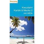 Kreuzfahrt Karibik und Mexiko 2 mit AIDA - Buch u. App