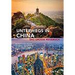 Unterwegs in China Das große Reisebuch (KUNTH Unterwegs in ...)