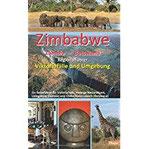 Zimbabwe - Zambia - Botswana Regionalführer Viktoriafälle und Umgebung Ein Reiseführer für Victoria Falls, Hwange Nationalpark, Livingstone (Zambia) und Chobe Nationalpark (Botswana)
