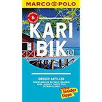 MARCO POLO Reiseführer Karibik, Große Antillen, Dominikanische Republik, Bahamas Kuba, Jamaika, Puerto Rico, Cayman Islands
