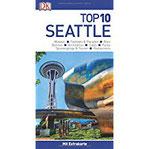 Top 10 Reiseführer Seattle mit Extrakarte und kulinarischem Sprachführer zum Herausnehmen