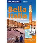 POLYGLOTT on tour Reiseführer Bella Italia 50 legendäre Touren gestern & heute, mit herausnehmbarer Karte