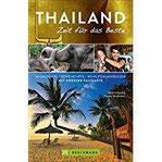 Reiseführer Thailand – Zeit für das Beste Highlights und Geheimtipps für 2018 von Bangkok bis Phuket. Mit Landkarte, Tipps für Thailands Kulturstätten und Adressen fürs Backpacking.