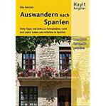 Auswandern nach Spanien Viele Tipps und Infos zu Formalitäten, Land und Leute, Leben und Arbeiten in Spanien