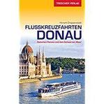 Reiseführer Flusskreuzfahrten Donau Zwischen Passau und dem Schwarzen Meer (Trescher-Reihe Reisen)
