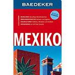 Baedeker Reiseführer Mexiko mit GROSSER REISEKARTE