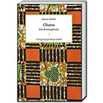 Ghana Ein Reisetagebuch