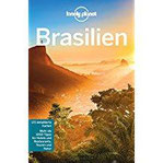 Lonely Planet Reiseführer Brasilien mit Downloads aller Karten (Lonely Planet Reiseführer E-Book)