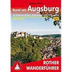 Rund um Augsburg mit Westlichen Wäldern, Wittelsbacher Land und Ammersee. 56 Touren. Mit GPS-Daten (Rother Wanderführer)