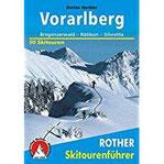 Skitourenführer Vorarlberg Bregenzerwald - Rätikon - Silvretta - 50 Skitouren (Rother Skitourenführer)