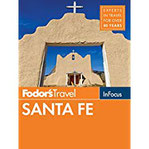 Fodor's In Focus Santa Fe