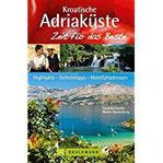 Kroatische Adriaküste – Zeit für das Beste Highlights – Geheimtipps – Wohlfühladressen